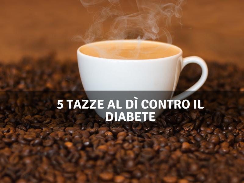 5 tazze al dì contro il diabete metanalisi
