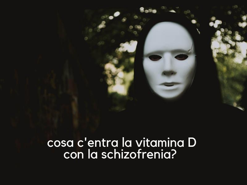 vitamina D e schizofrenia Studio dimostra correlazione